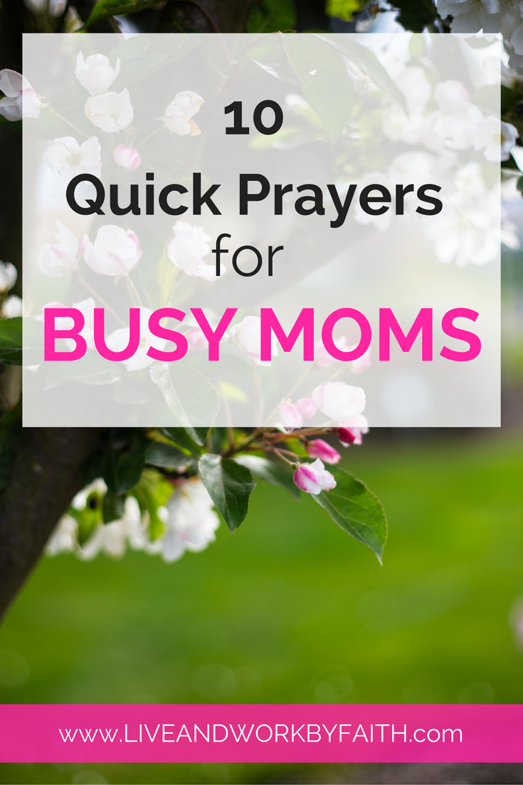 It can hard to find time to pray but with these 10 quick prayers, time shouldn't be an issue.