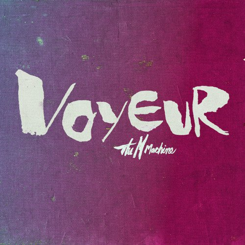 The M Machine - Voyeur