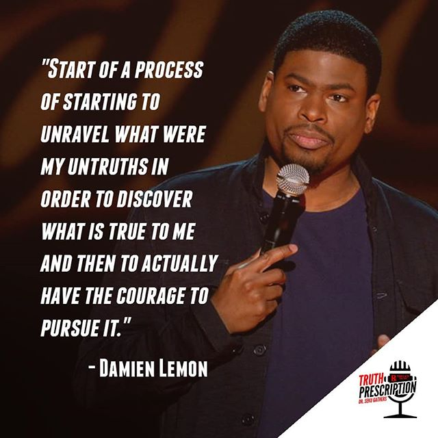 Start. That's a way to get to truth. #TBT #Thursday  #ThrowBack #Comedy #DamienLemon #Laughter #Podcast #PodernFamily #Audio #Truth