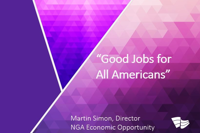 "Click to view Martin Simon's presentation on Montana Governor Steve Bullock's Chairman's Initiative,  ""Good Jobs for All Americans""."