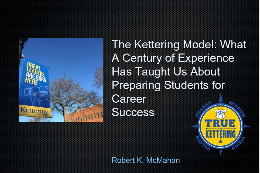 Click to view Kettering University president Robert McMahan's keynote remarks. Kettering University is a highly-ranked university that offers students both academics and 2.5 years of hands-on work experience.