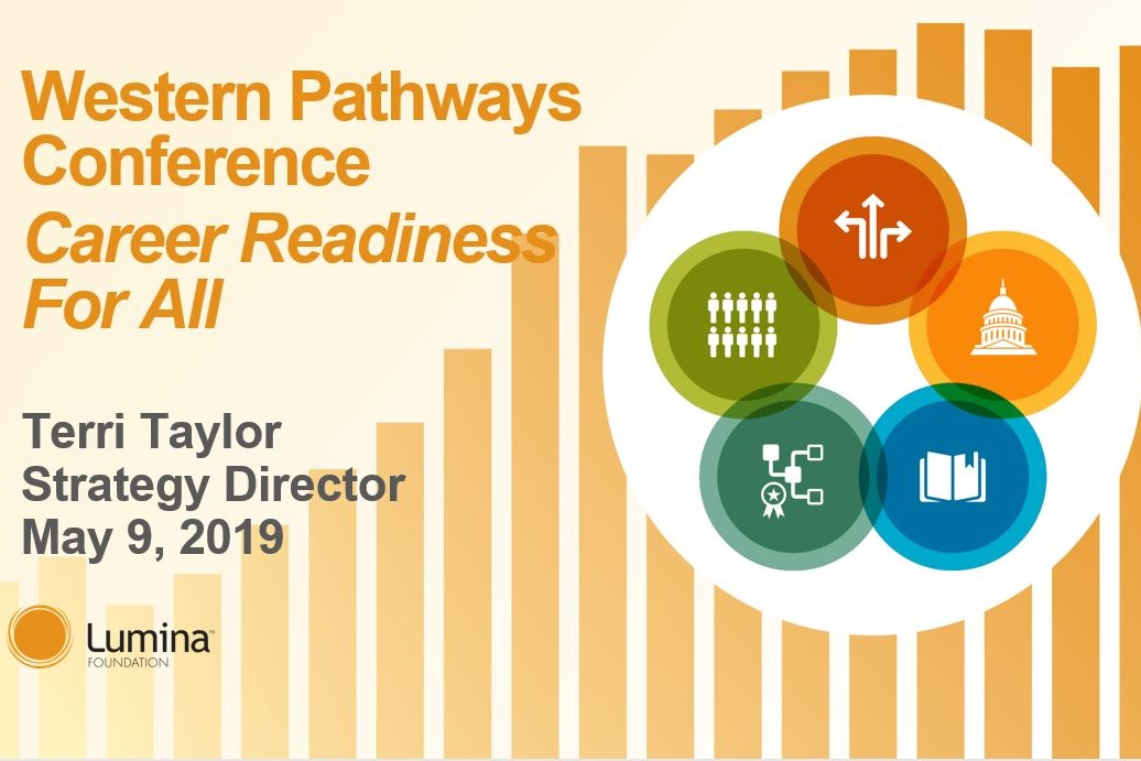 Click to view a panel response to Career Readiness for All from Terri Taylor at the Lumina Foundation. The presentation underscores the need for post-secondary attainment and Lumina's involvement in this project.