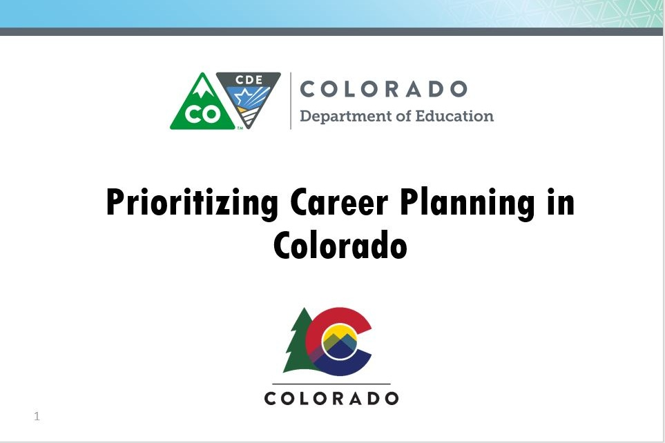 Click to view a panel response to Career Readiness for All from Robin Russel at the Colorado Dept. of Education. To promote career development in Colorado, the Dept. of Ed. is focusing on ICAPS and professional career advising.