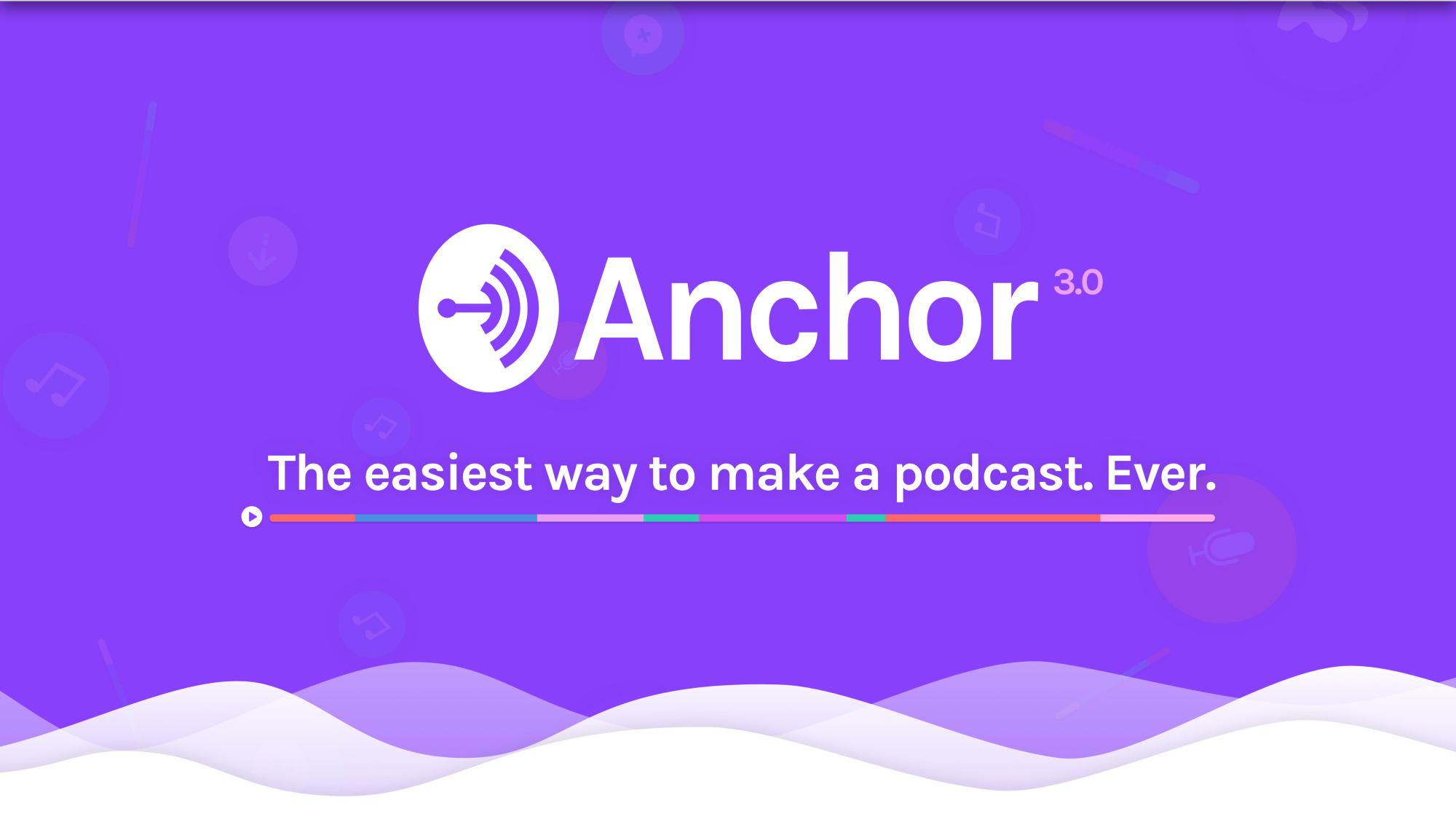 Anchor 3.0