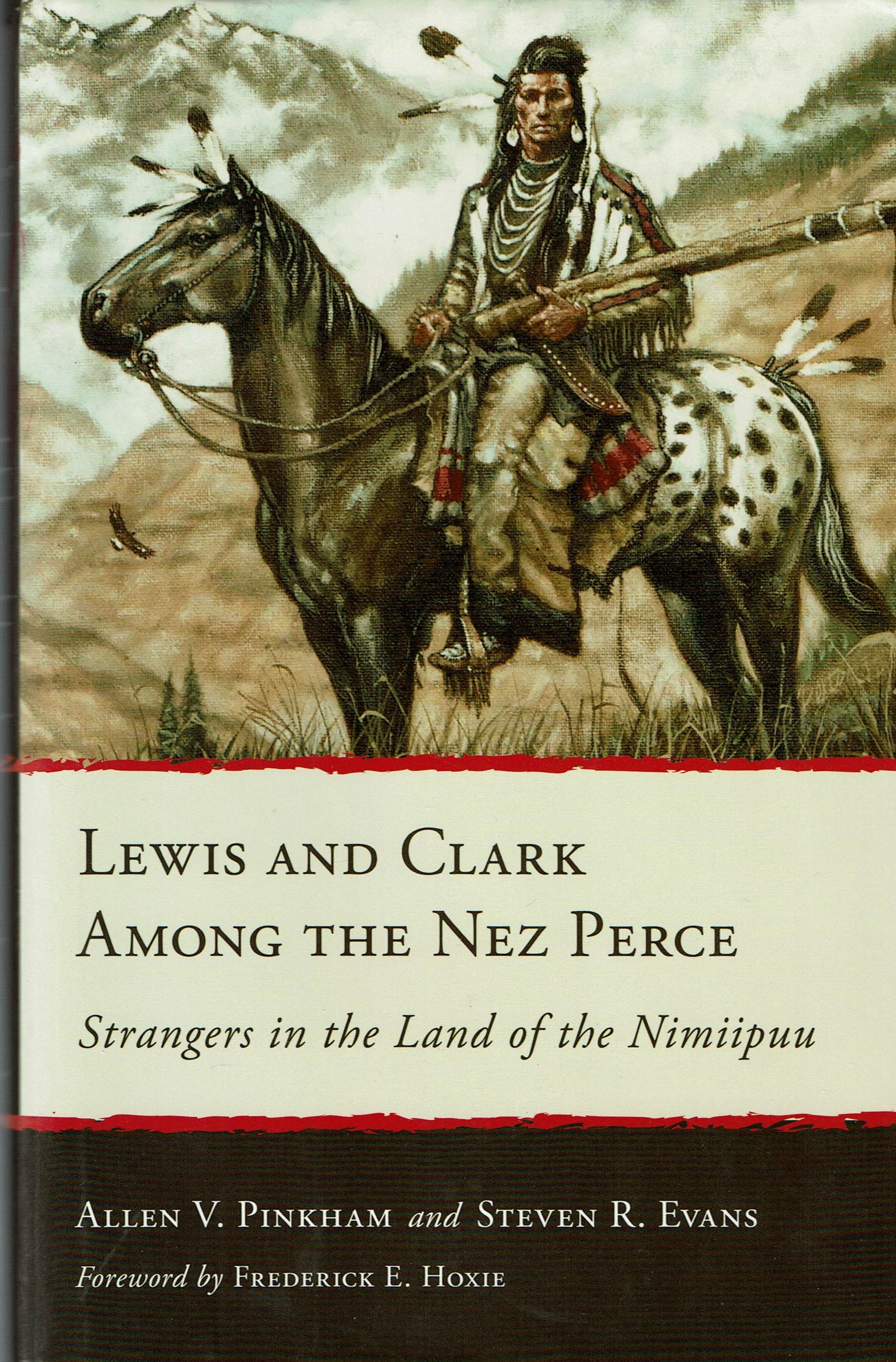 Allen V. Pinkham and Steven R. Evans. LEWIS AND CLARK AMONG THE NEZ PERCE