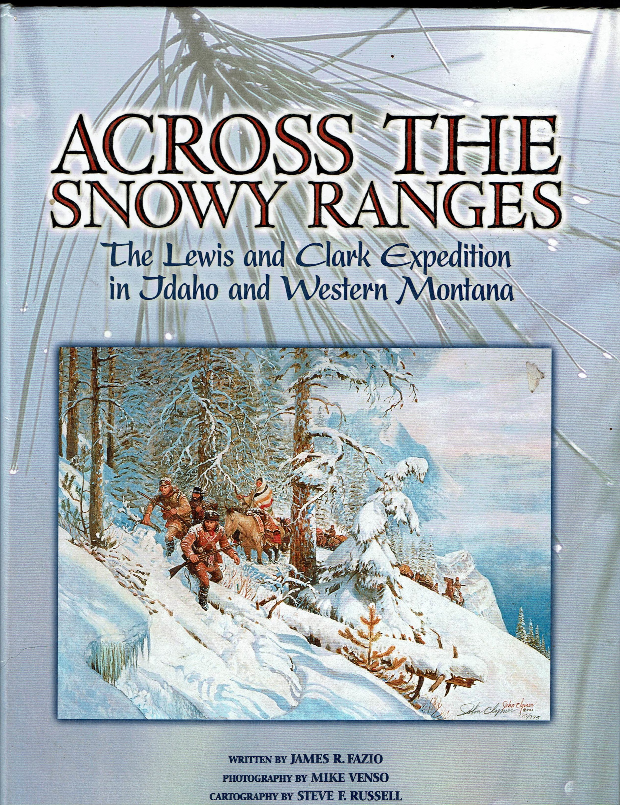 James R. Fazio. ACROSS THE SNOWY RANGES Published 2001 ISBN 0-9615031-4-9
