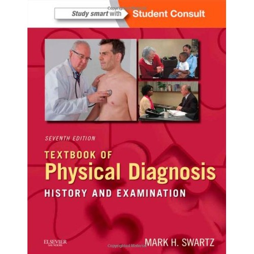 Textbook of Physical Diagnosis: History and Examination (7th Edition), by Dr. Mark Swartz