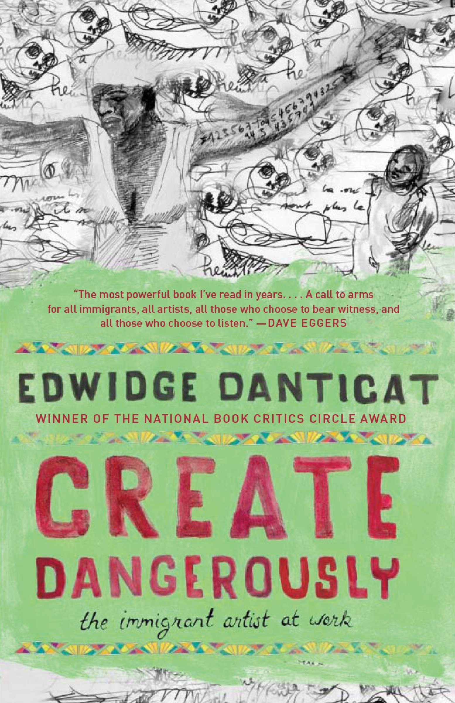 Edwidge Danticat / Create Dangerously; The inmigant artist at work / Vintage 2011 ( Haiti)