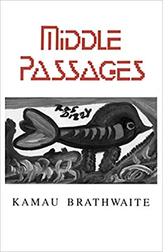 Kamau Brathwaite / Middle Passages / New Directions 2004 ( Barbados)