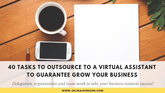 40 Tasks to Outsource to a Virtual Assistant to Guarantee