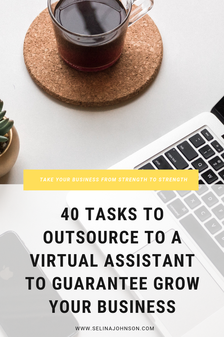 40 Tasks to Outsource to a Virtual Assistant to Guarantee Grow Your Business .png