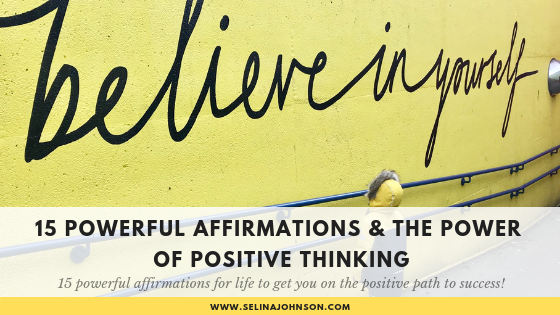 15 Powerful Affirmations and The Power of Positive Thinking