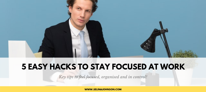 5 Easy Hacks To Stay Focused At Work (blog).png