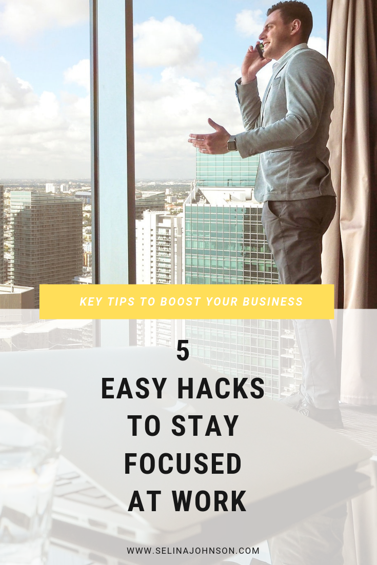 (Pinterest) 5 Easy Hacks To Stay Focused At Work(.png