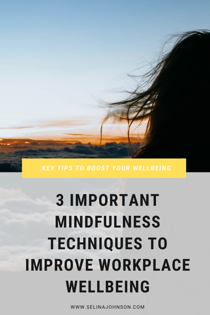3 Important Mindfulness Techniques to Improve Workplace Wellbeing.png