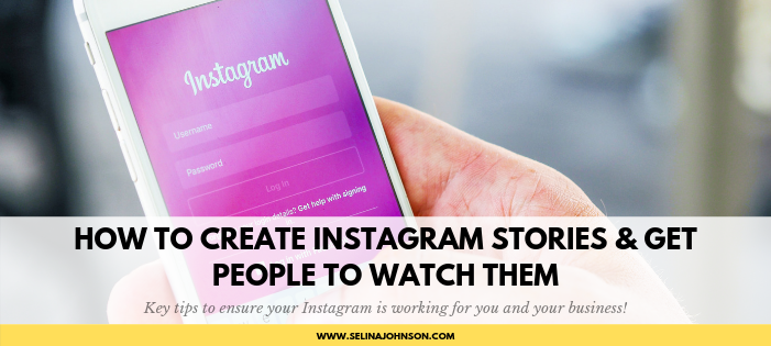 How to Create Instagram Stories & Get People to Watch Them.png