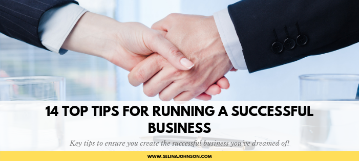 14 Top Tips for Running A Successful Business .png