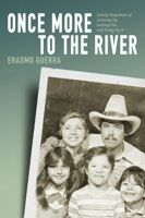 Once More to the River, Erasmo Guerra