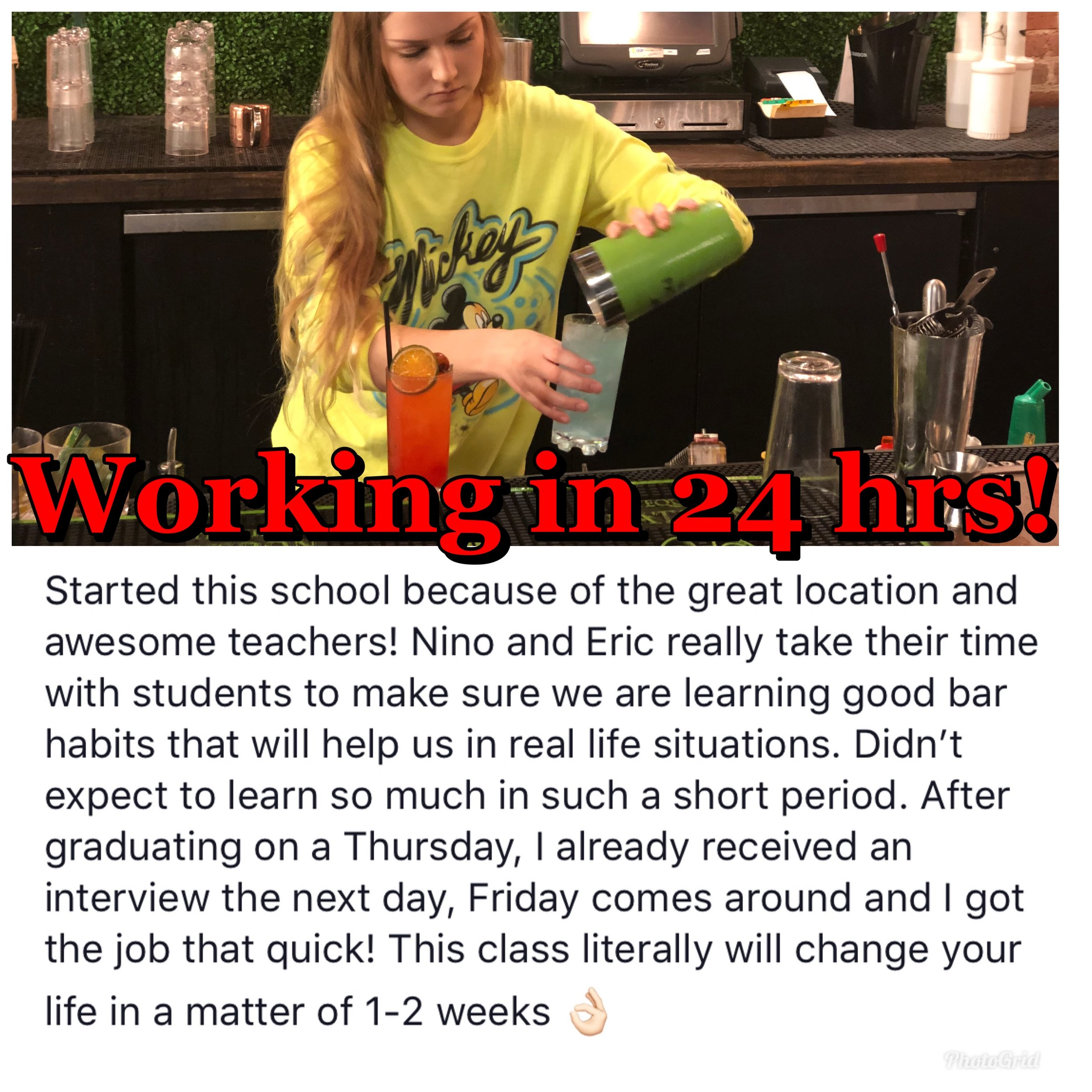 Our success rate is our motivation! We want our students working just as bad as they do, so when it comes to providing job interviews it makes us just as happy! Our connections and relationships with local businesses is endless and makes so many of these Bartending success stories happen.