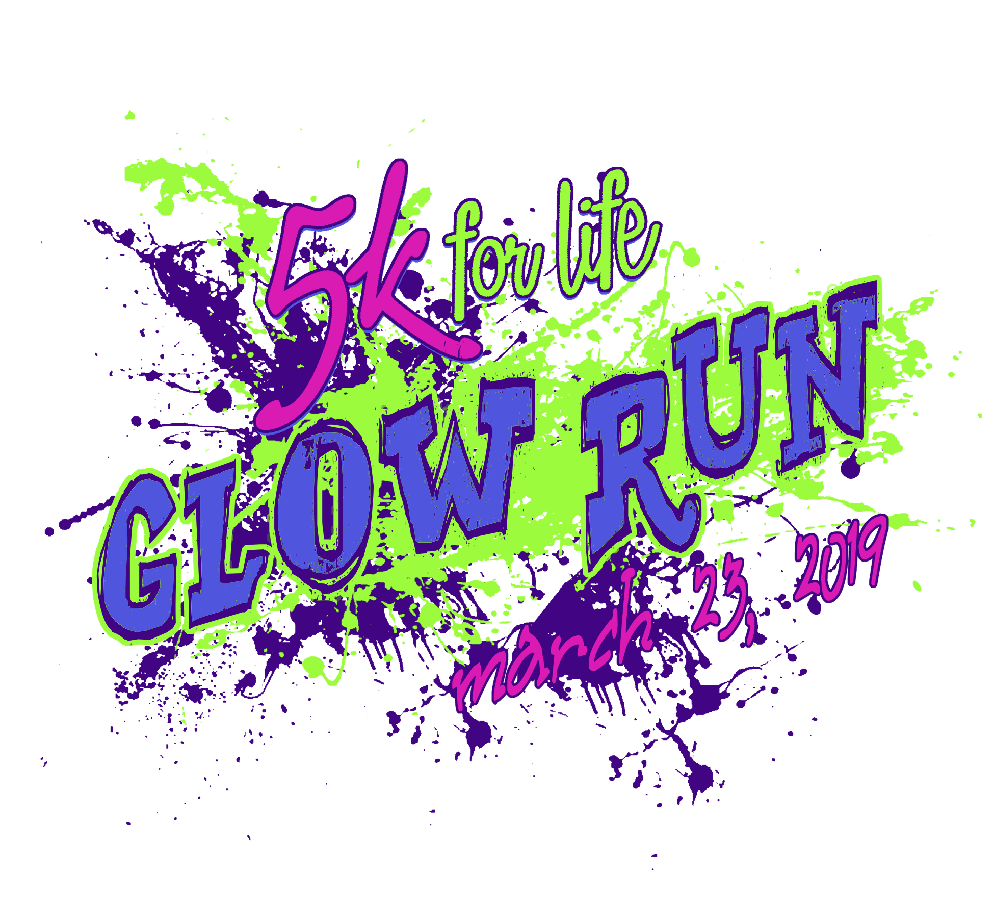 Glow Run for Life 5K ** March 23, 2019