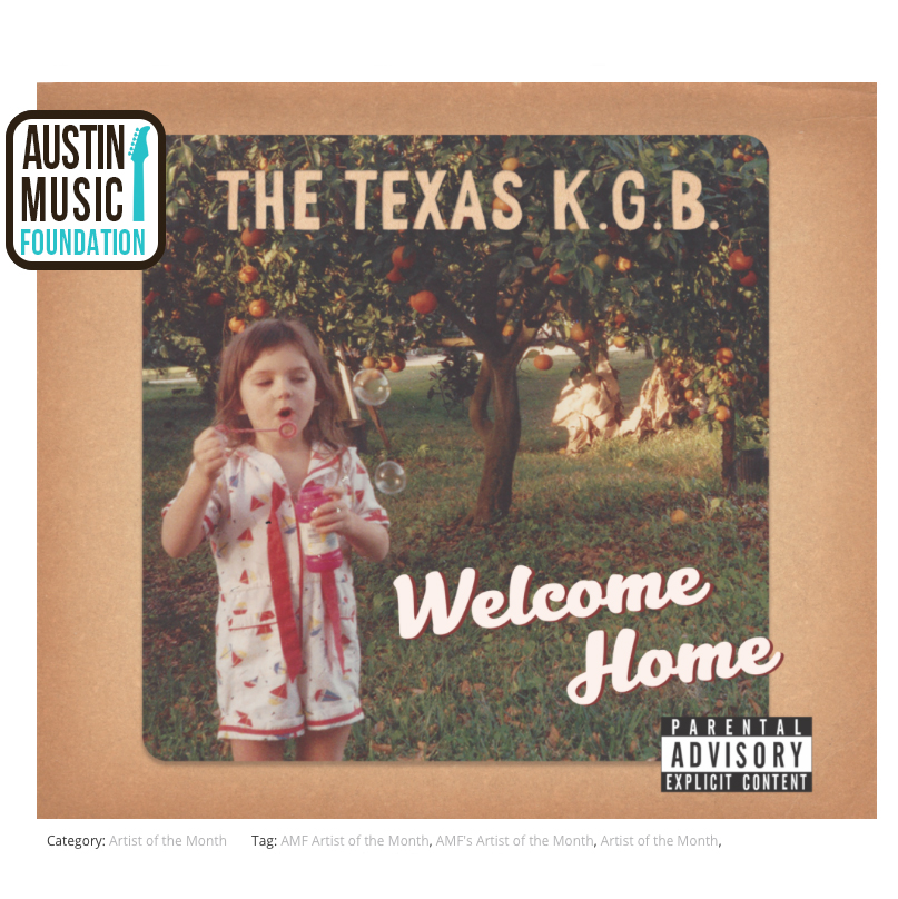 "Austin Music Foundation- The Texas K.G.B.    Artist of the Month March 2018   Interview: ""Who Is The Texas K.G.B.?  March 1, 2018"