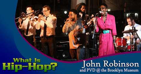 John Robinson and PVD @ the Brooklyn Museum