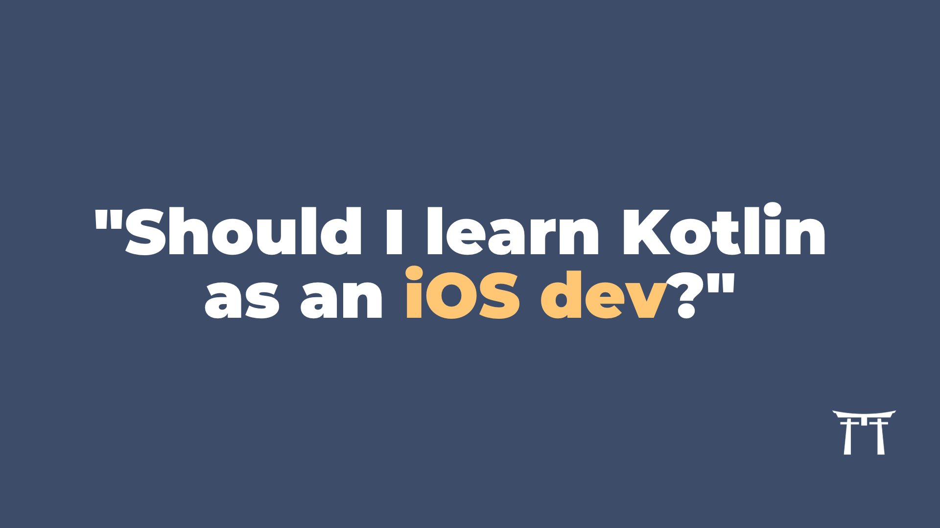 Should iOS devs learn Kotlin or other programming languages