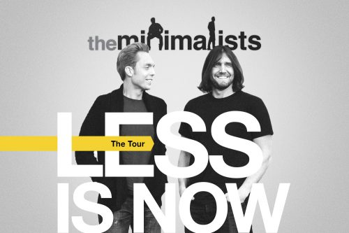 They are visiting 40 different cities and chances are they are coming to a city near you very soon. Check out their blog theminimalist.com/tour to see the entire list. Get your tickets fast as they have sold out in many cities!