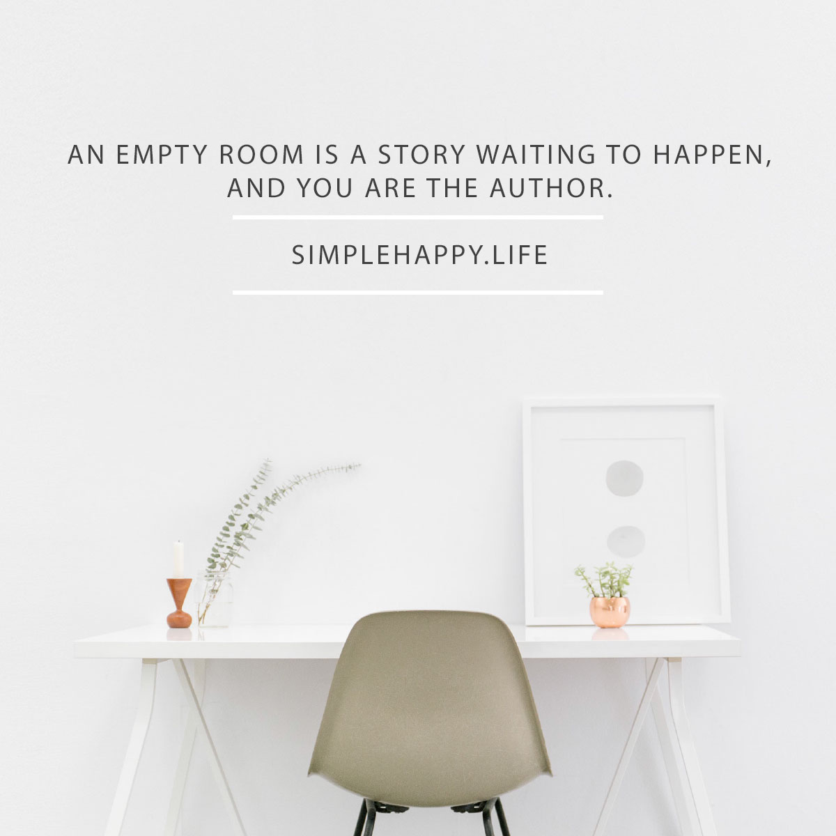 Simple is beautiful. Simple allows us to breath, think, create, and be free. When we remove all the extra we find out what and who is actually important to us. Once we get rid of all the garbage cluttering our lives we get peace. If we want to achieve our goals this year we must get serious about removing all the extras; the extra stuff, extra (often unnecessary) time commitments, the long to do lists that never seem to end. We just need to take a look at life and put our priorities first. Check in with tomorrows blog post to see just how to do that and to give yourself the credit that you deserve for all the stuff that you continue to get done.