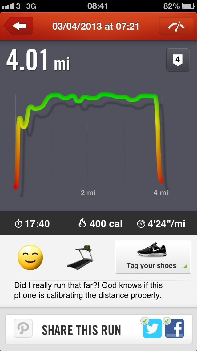 Here you go @lloydy2410.     I hold the iPhone in my hand as I run using #nikeplus running app. The treadmill said I did 3.2km but the app says 4.01miles. So there might be a problem with the accelerometer in the phone? Maybe I need to do a run outside and see if it's different? Unless, I really have become an Olympic athlete overnight?! But this is unlikely brother…