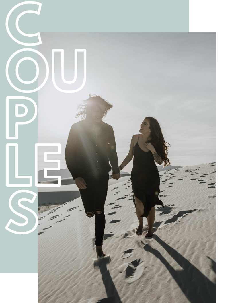 - Couples are my favorite to shoot. Want to run around some sand dunes? I'm down. Go grab drinks at your favorite bar in the college town you met at? Count me in. Whether you need photos for engagement, anniversary, maternity, or simply just because I want to be there to capture that experience for you.