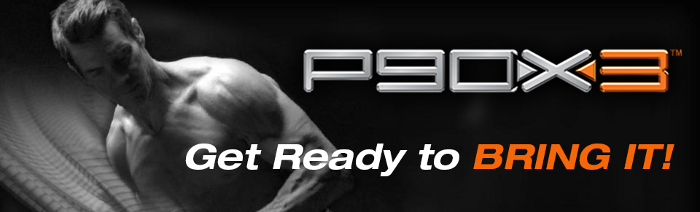 Get Ready to Bring It with P90X-3