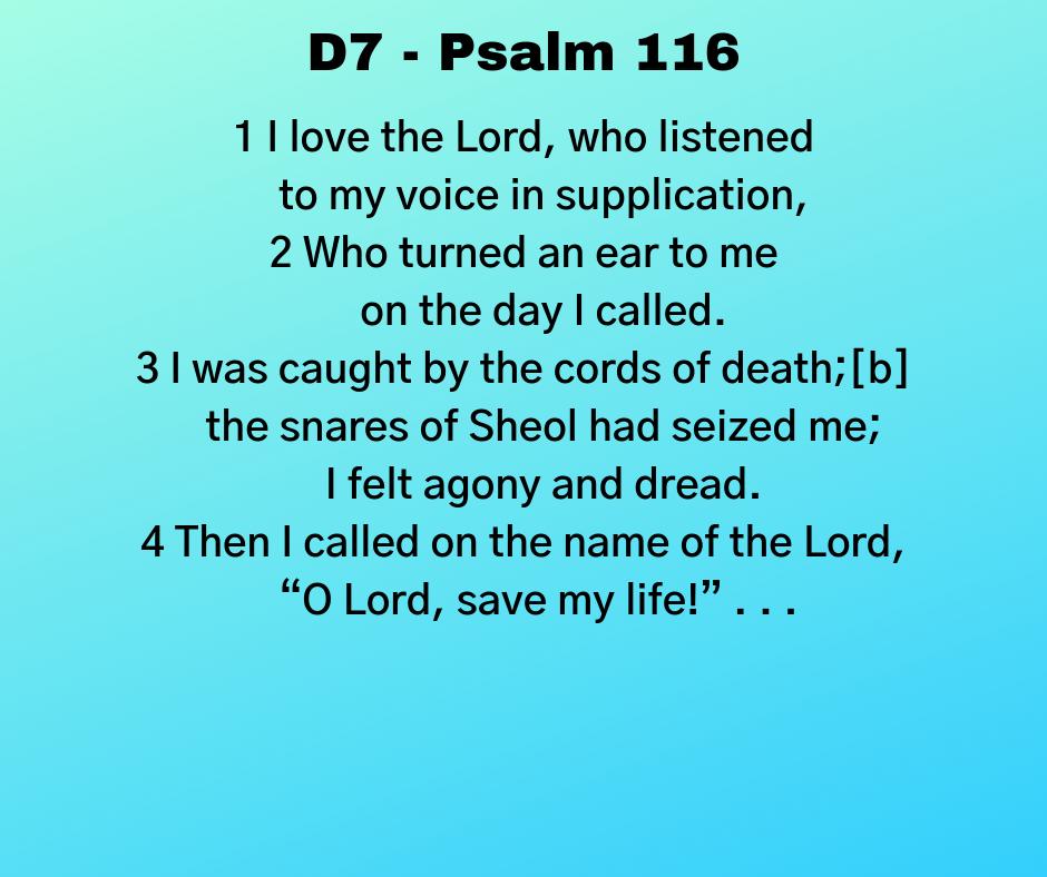 D7 - Psalm 116