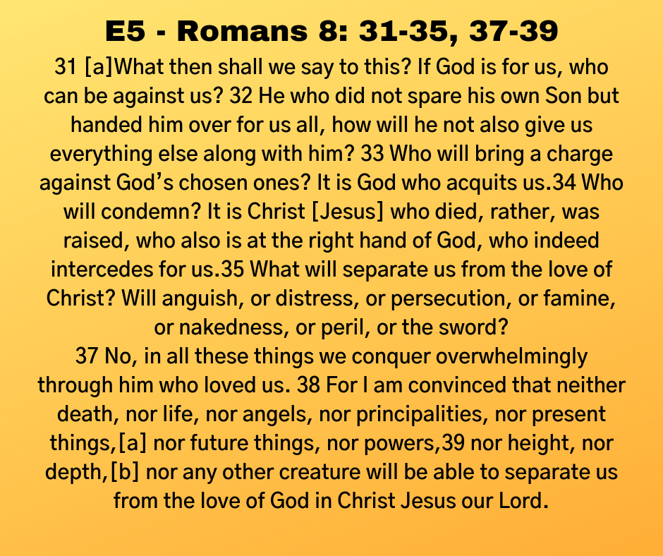 E5 - Romans 8: 31-35, 37-39