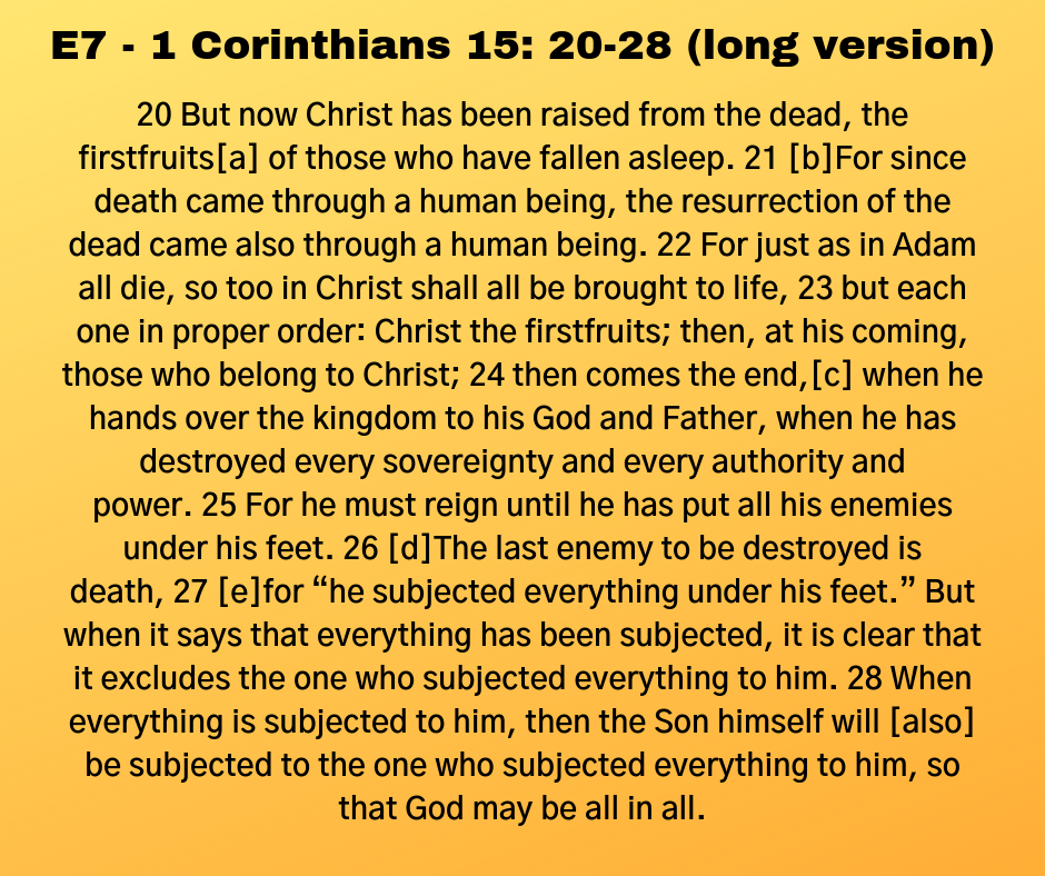 E7 - 1 Corinthians 15: 20-28 (long version)