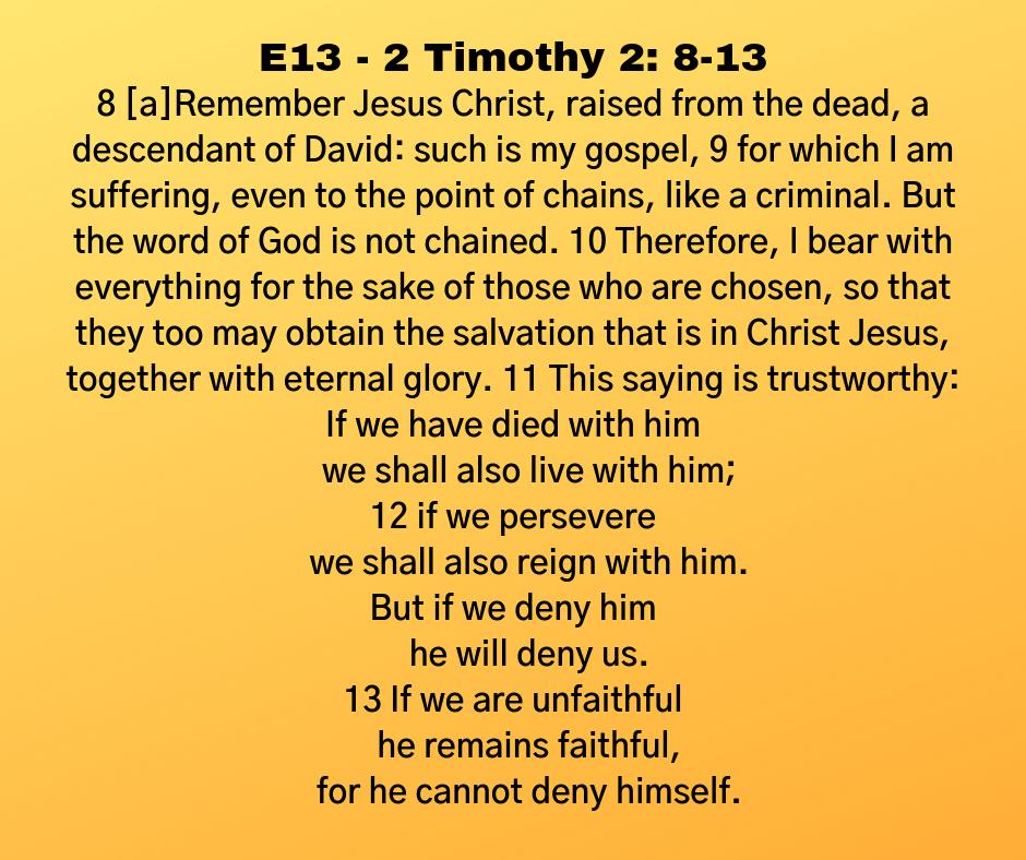 E13 - 2 Timothy 2: 8-13