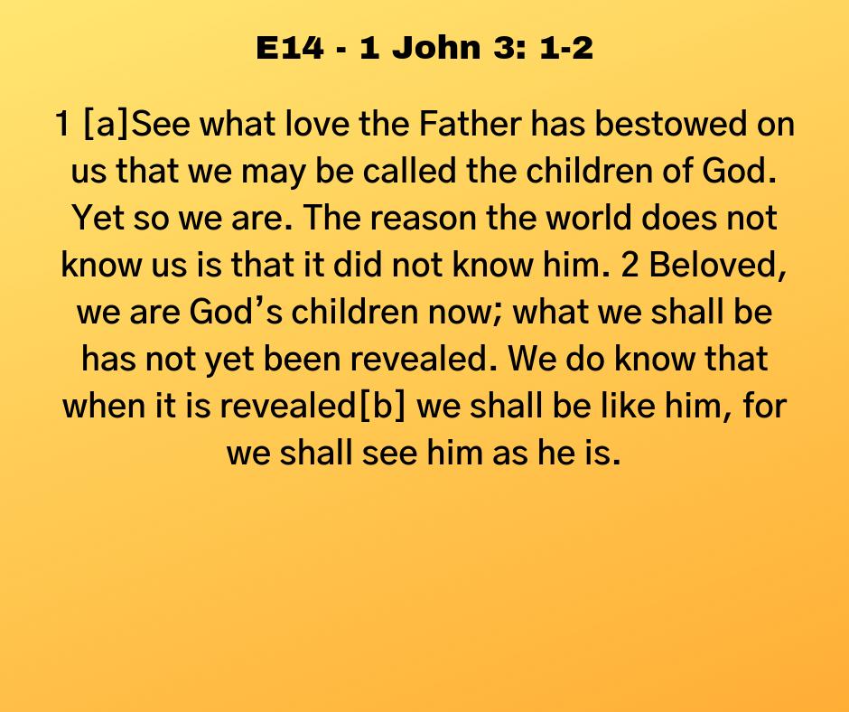 E14 - 1 John 3: 1-2