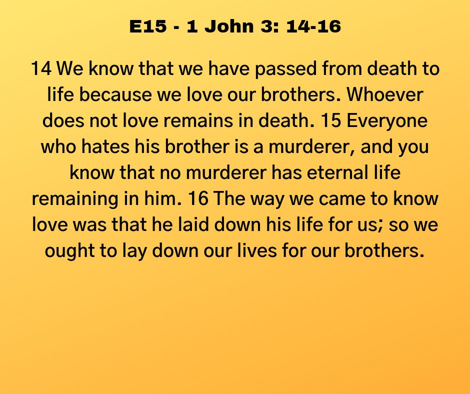 E15 - 1 John 3: 14-16