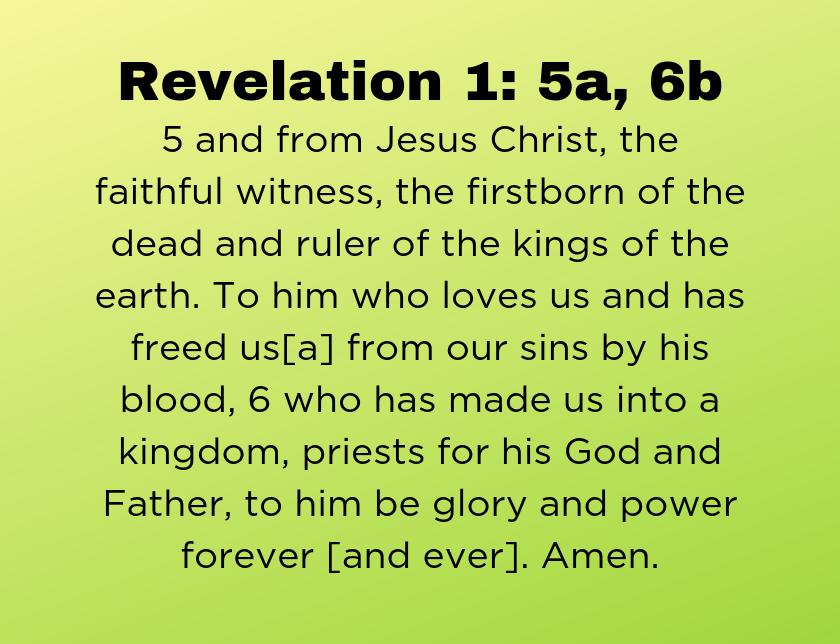 Revelation 1: 5a, 6b