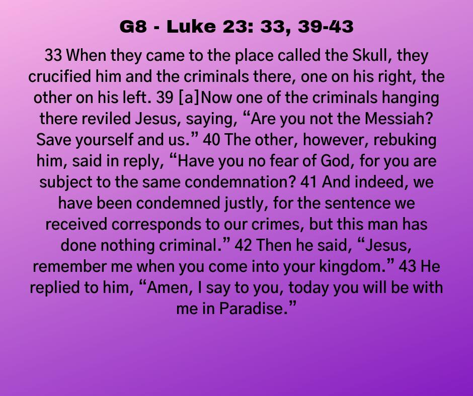 G8 - Luke 23: 33, 39-43