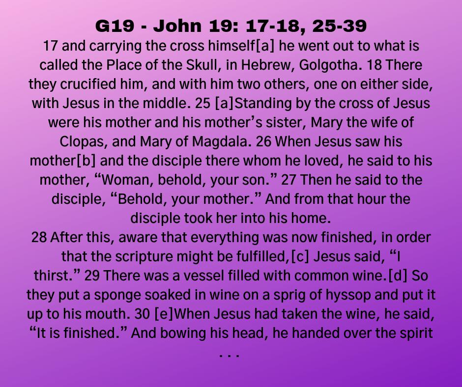 G19 - John 19: 17-18, 25-39