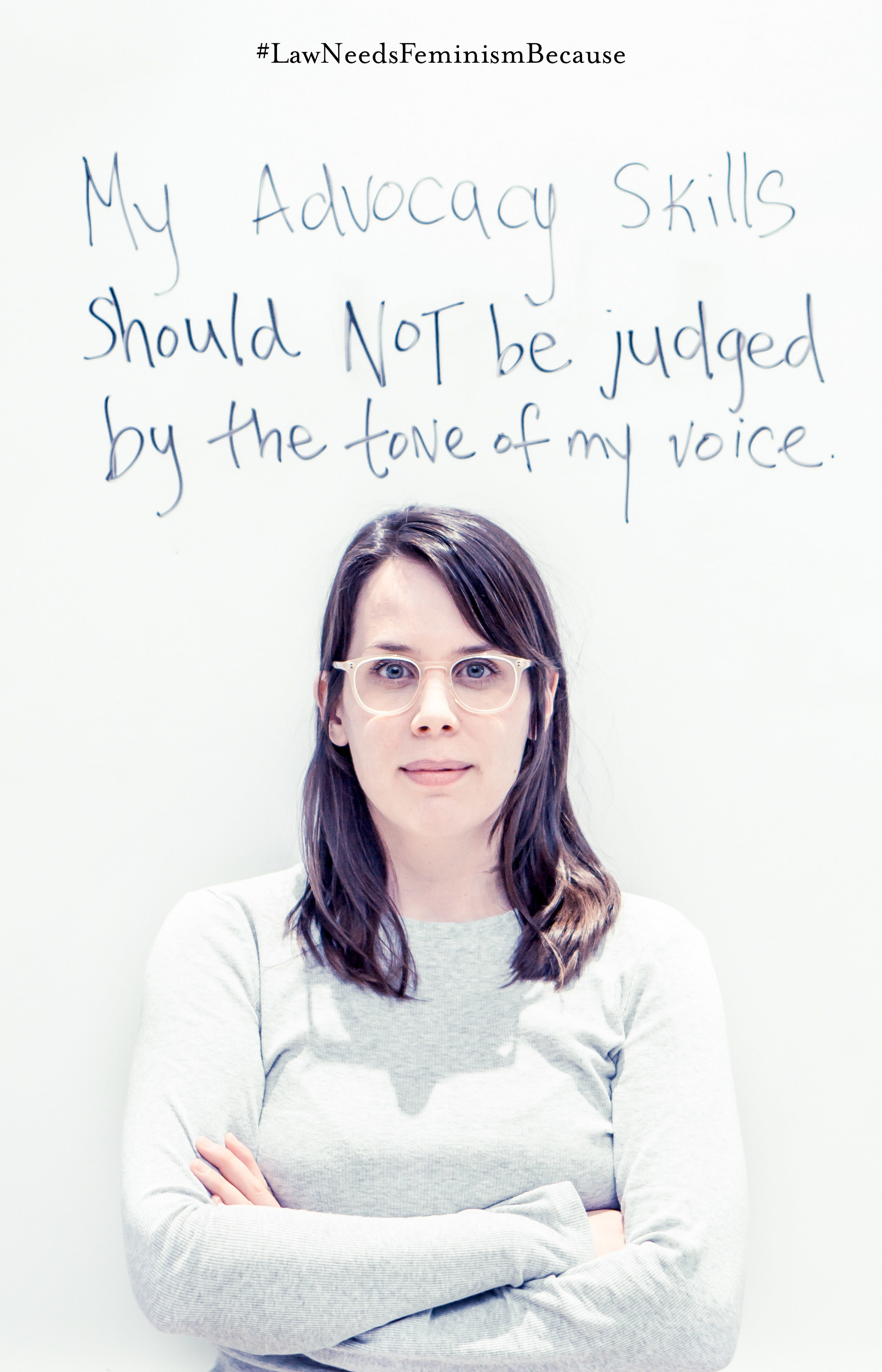 """Law Needs Feminism Because : """"my advocacy skills should NOT be judged by the tone of my voice."""""""