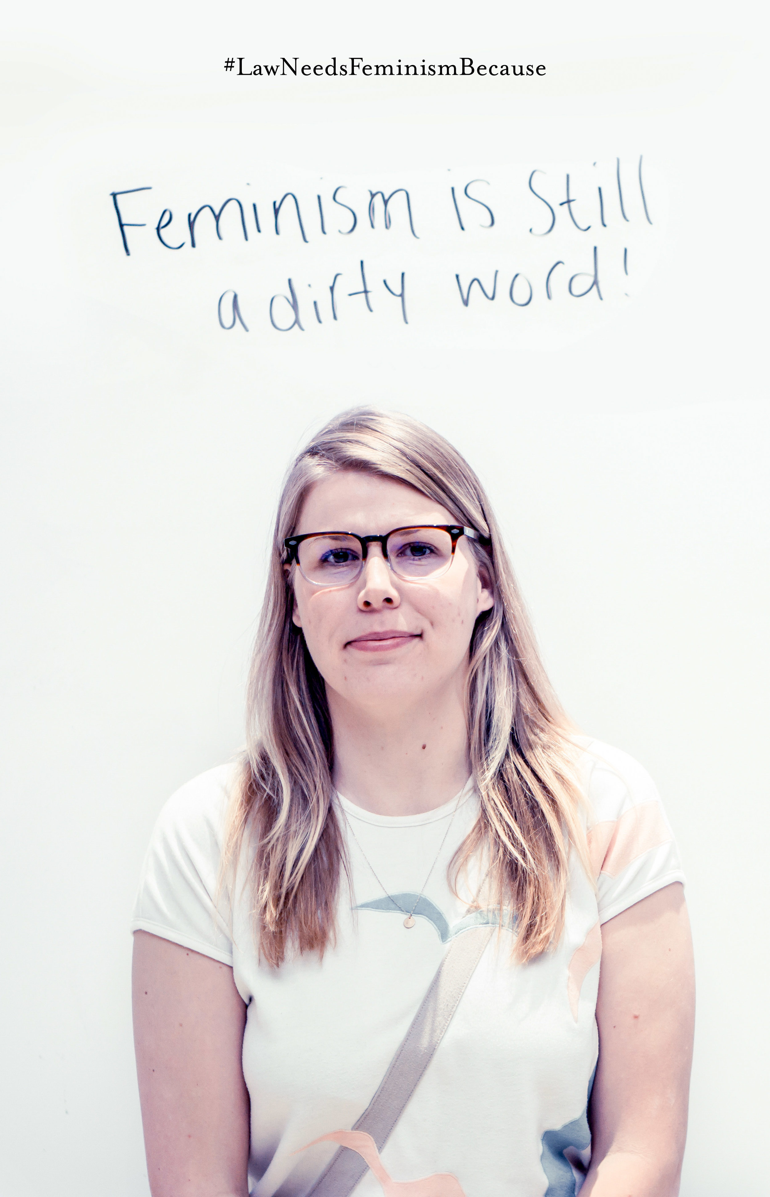 """Law Needs Feminism Because:  """"feminism is still a dirty word!"""""""