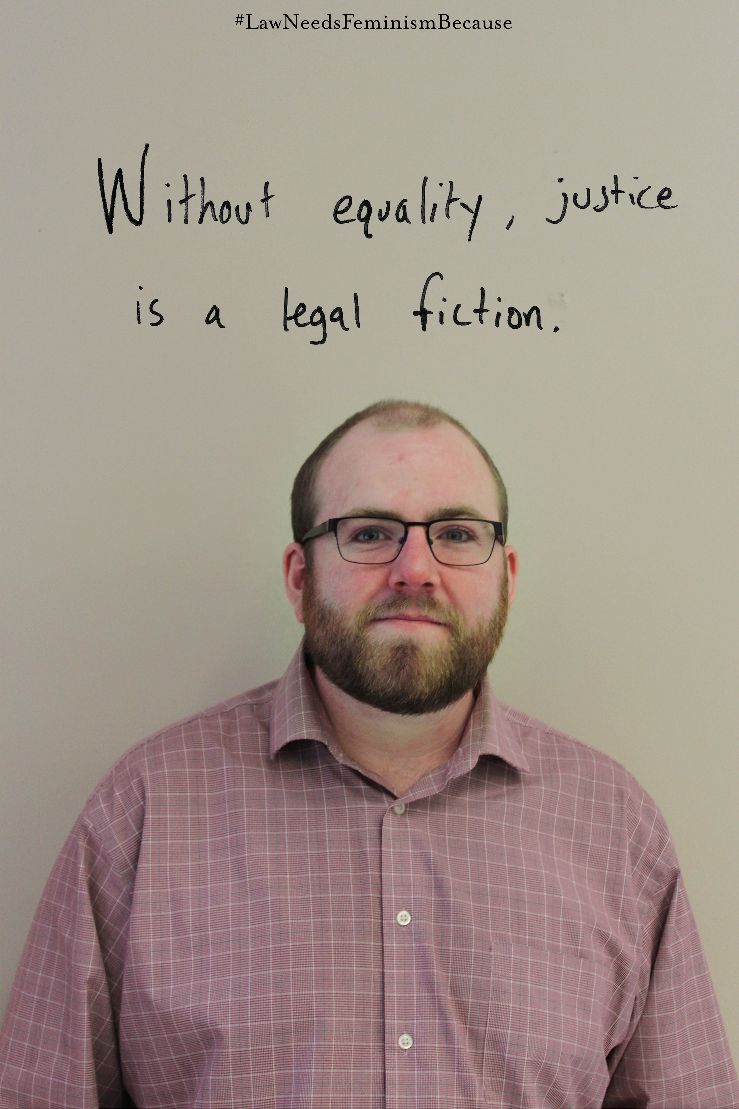 """Law Needs Feminism Because  """"Without equality, justice is a legal fiction"""""""