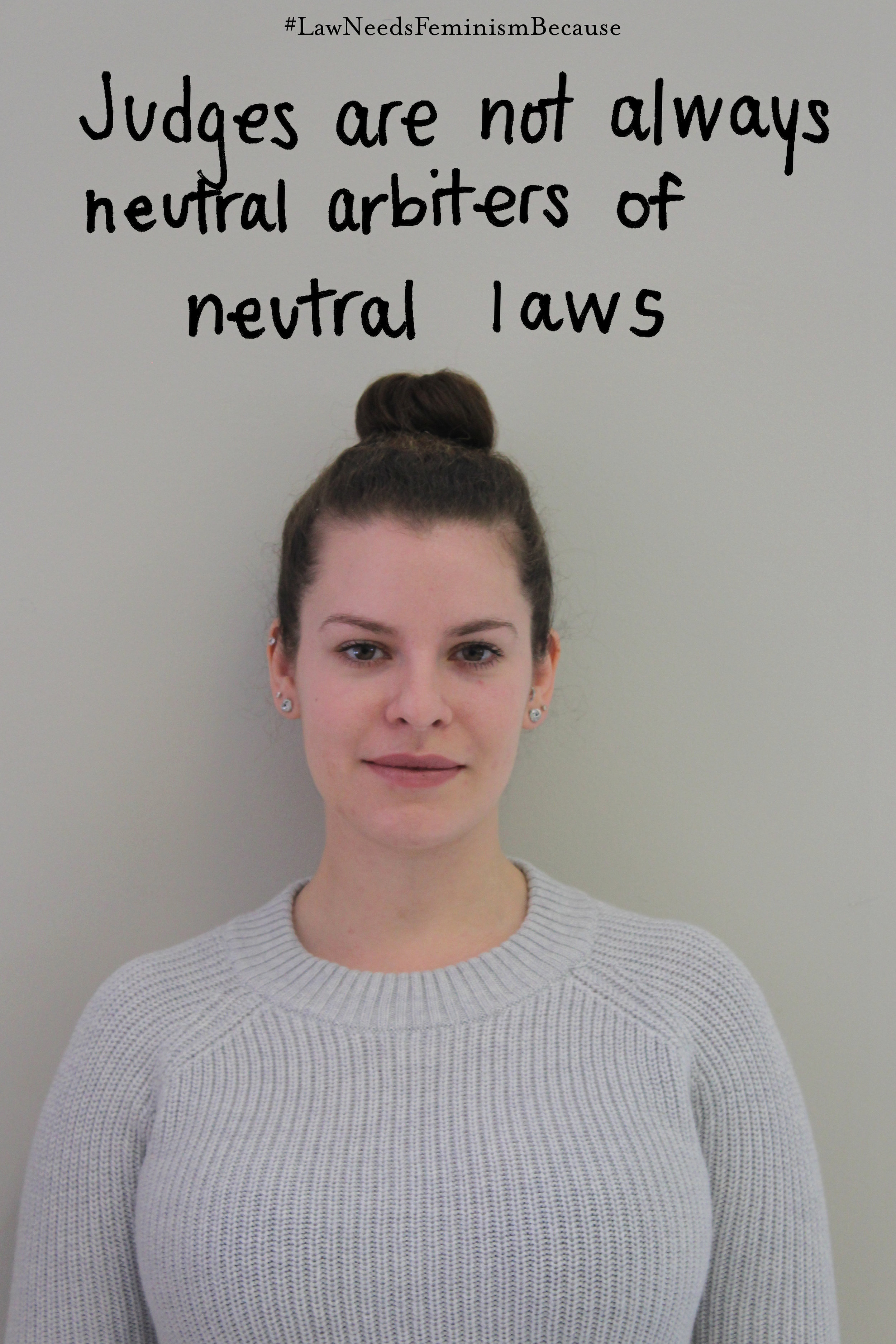 """Law Needs Feminism Because  """"Judges are not always neutral arbiters of neutral laws"""""""