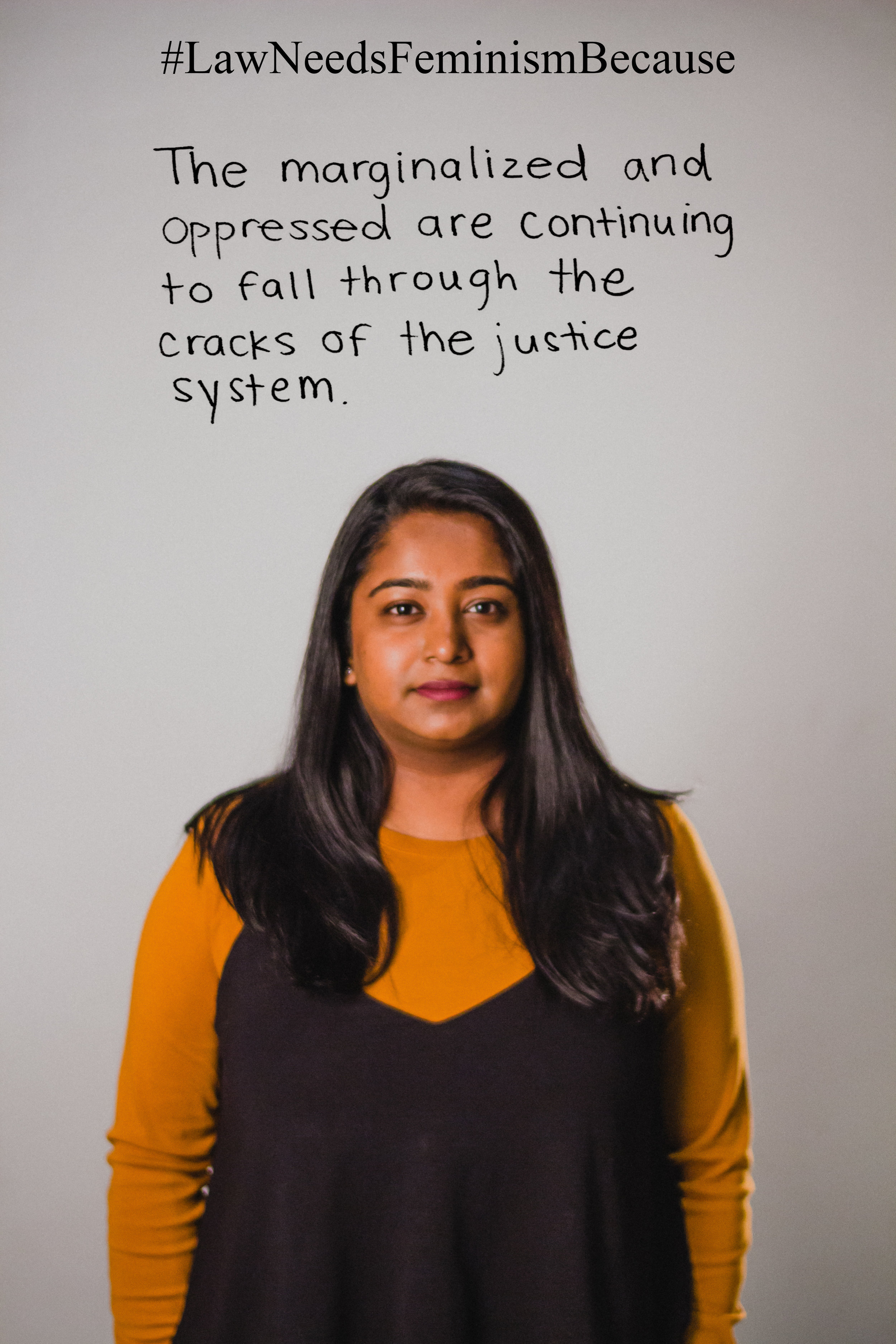 """Law Needs Feminism Because  """"The marginalized and oppressed are continuing to fall through the cracks of the justice system."""""""