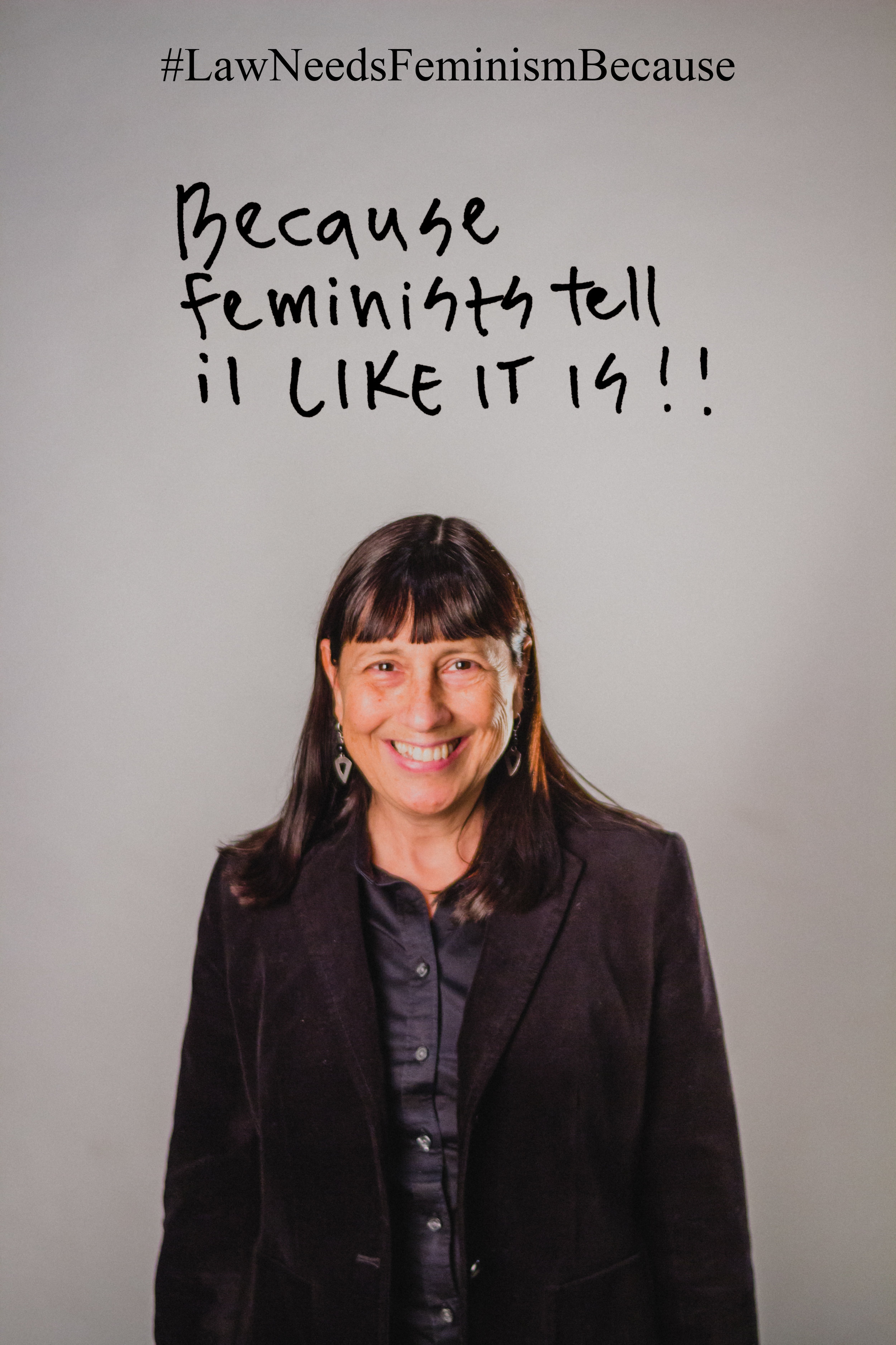 """Law Needs Feminism Because  """"Because feminists tell it like it is!!"""""""