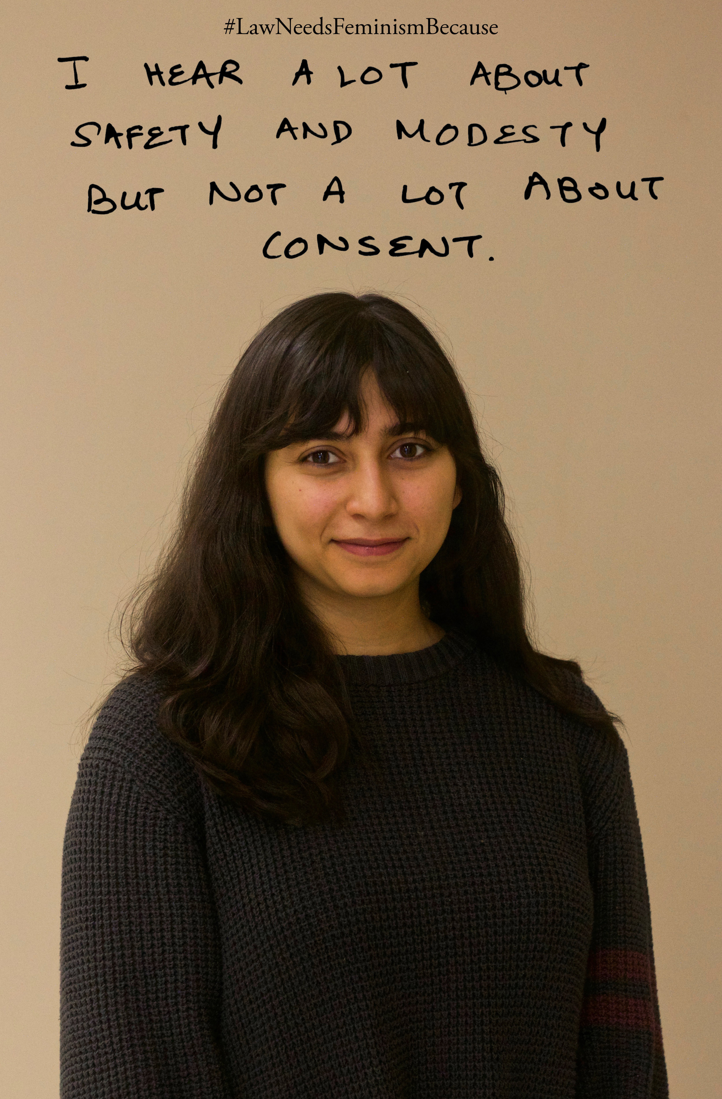 "Law Needs Feminism Because  ""I hear a lot about safety and modesty but not a lot about consent"""
