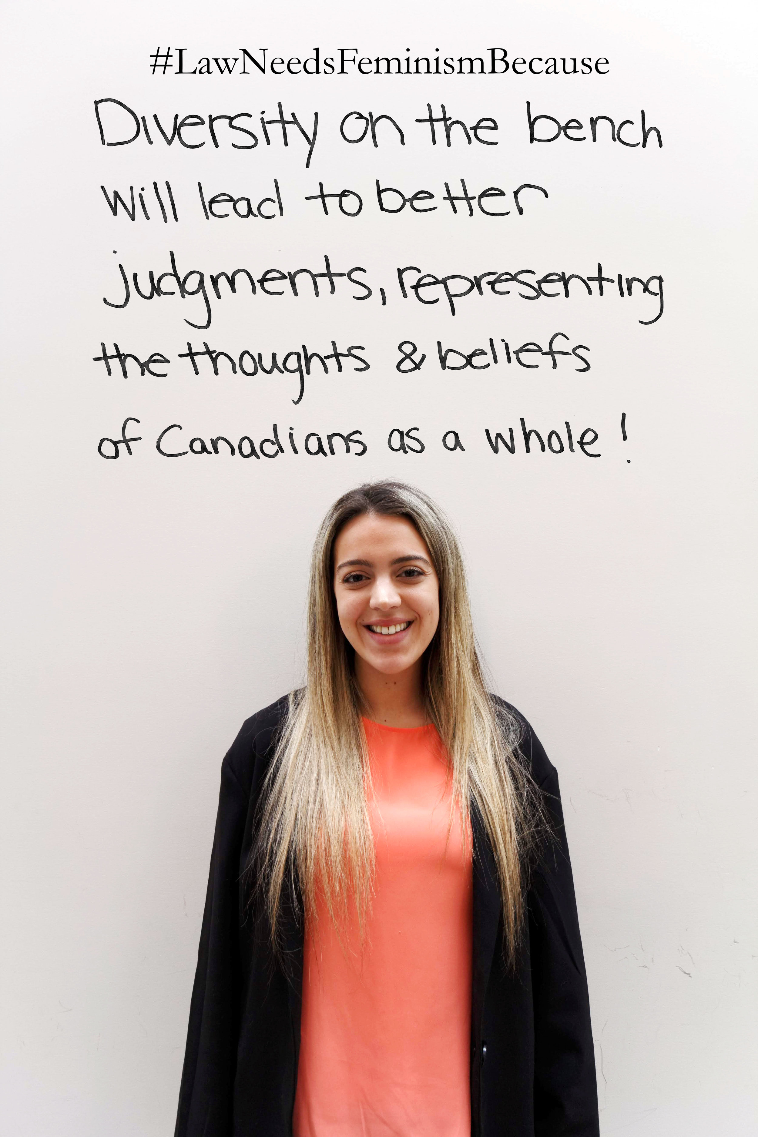 """Law Needs Feminism Because  """"Diversity on the bench will lead to better judgments, representing the thoughts & beliefs of Canadians as a whole."""""""