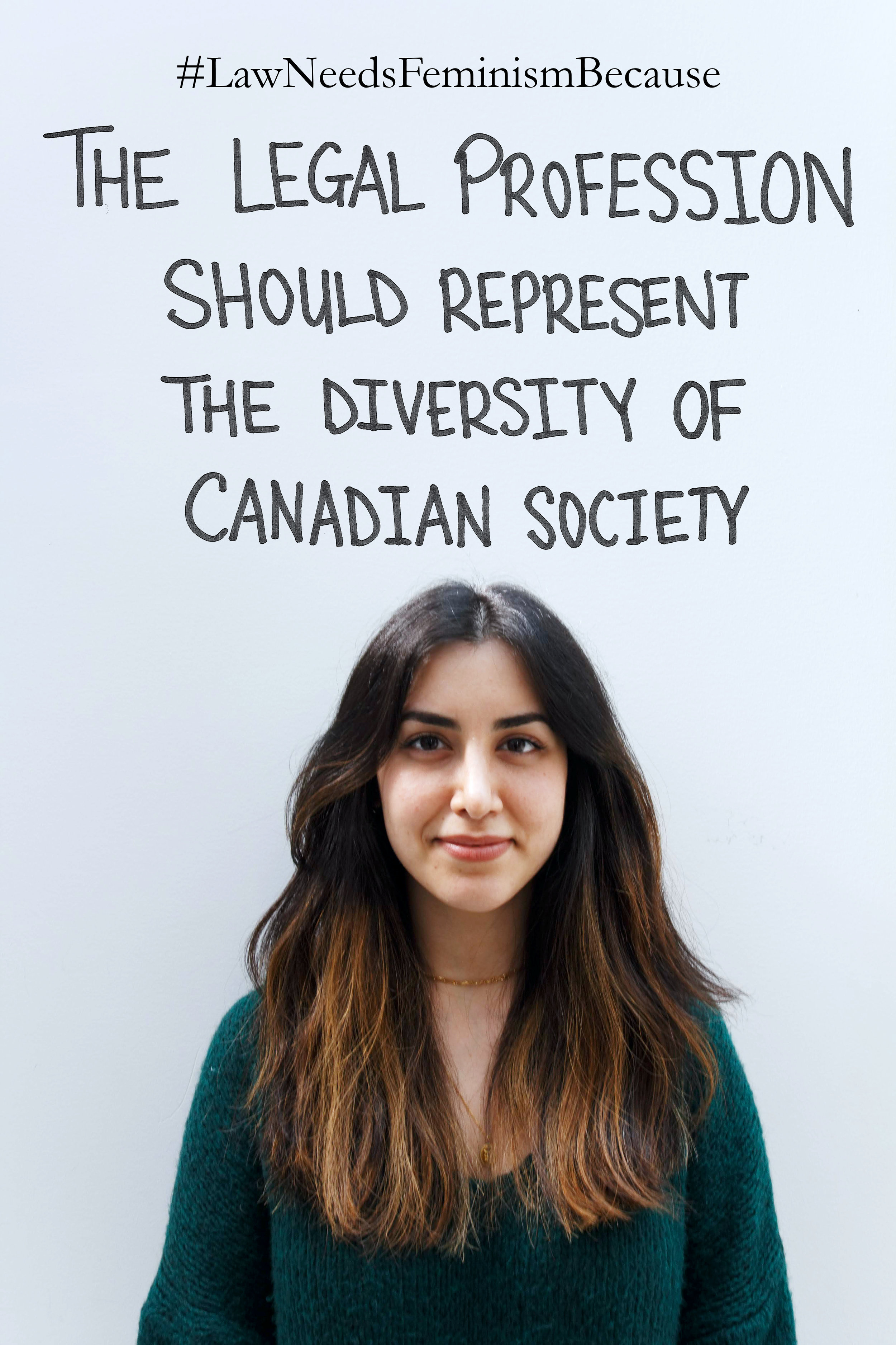 """Law Needs Feminism Because  """"The legal profession should represent the diversity of Canadian society."""""""